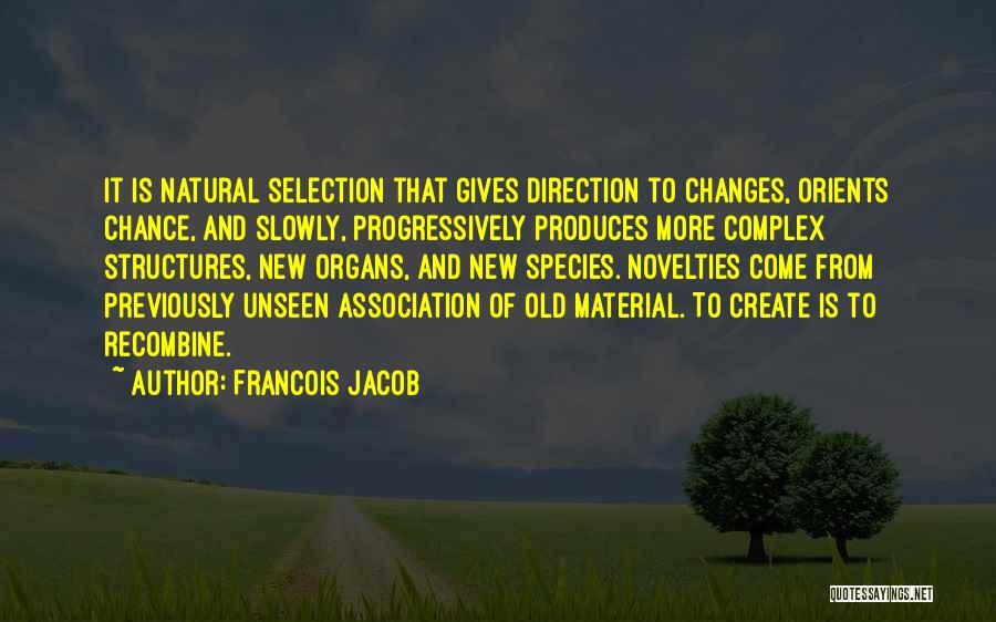 Old Structures Quotes By Francois Jacob