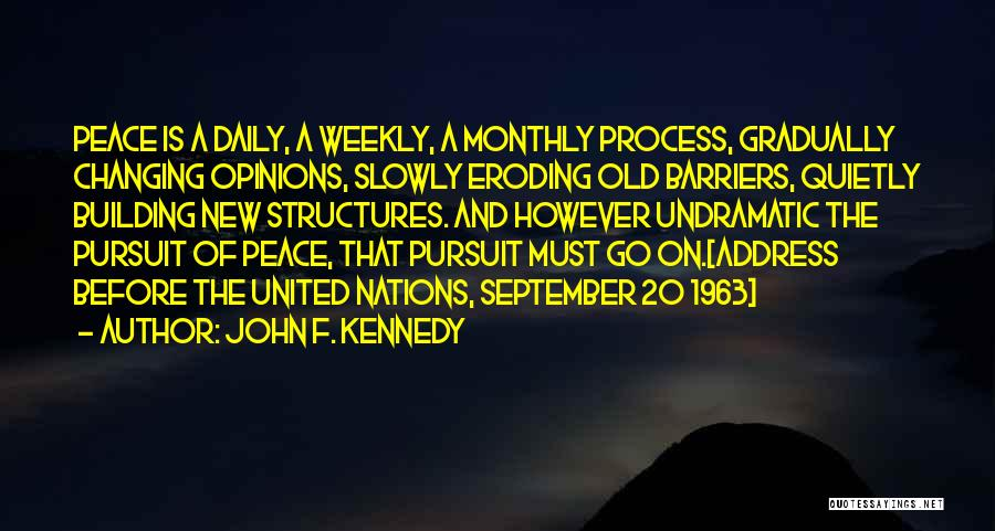 Old Structures Quotes By John F. Kennedy