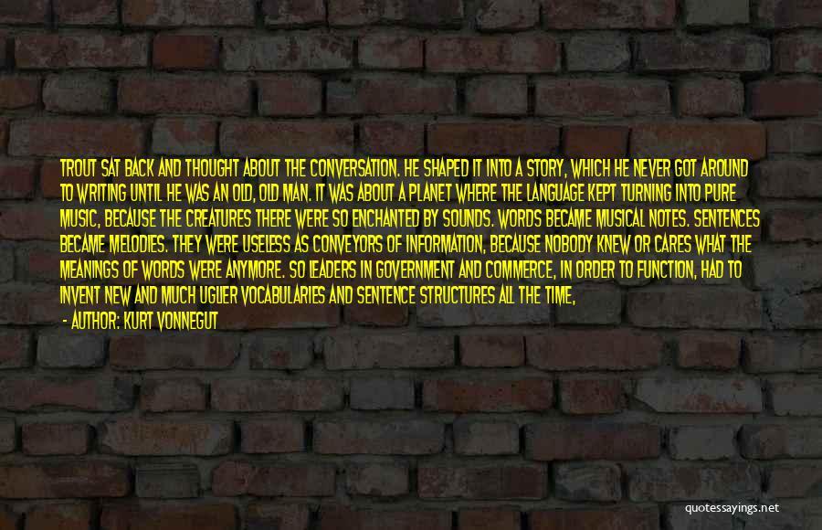 Old Structures Quotes By Kurt Vonnegut