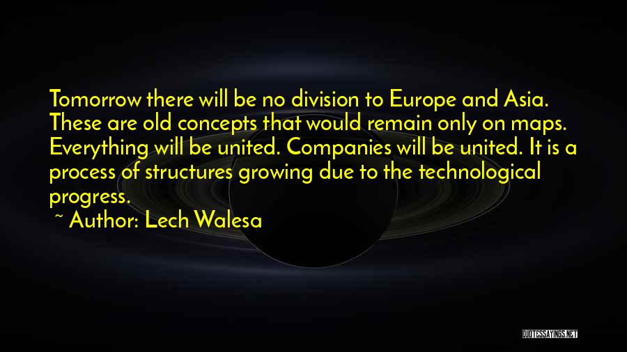 Old Structures Quotes By Lech Walesa