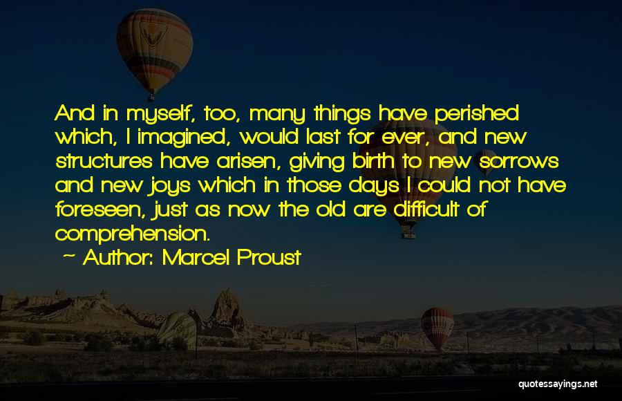 Old Structures Quotes By Marcel Proust