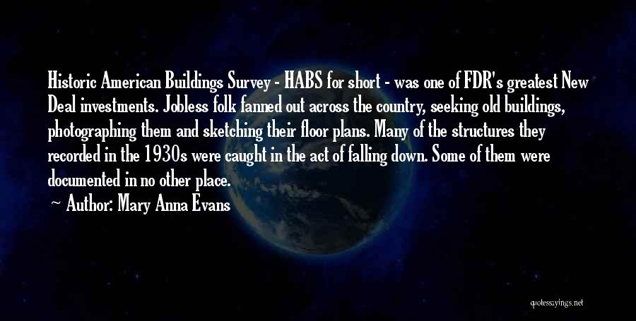 Old Structures Quotes By Mary Anna Evans