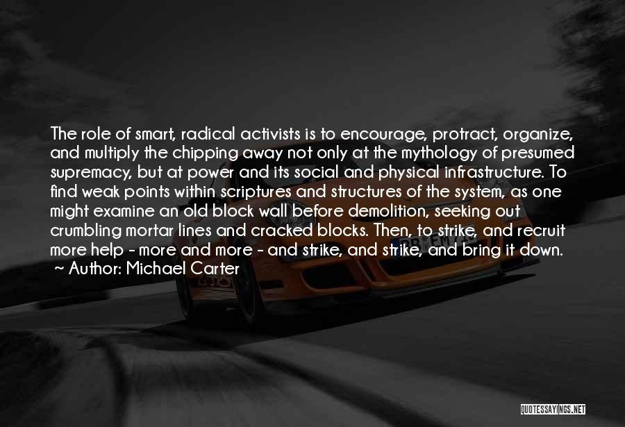 Old Structures Quotes By Michael Carter