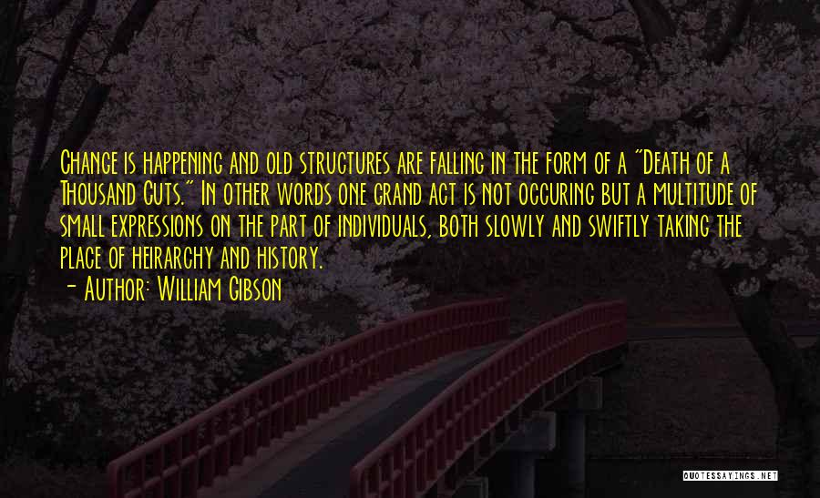Old Structures Quotes By William Gibson