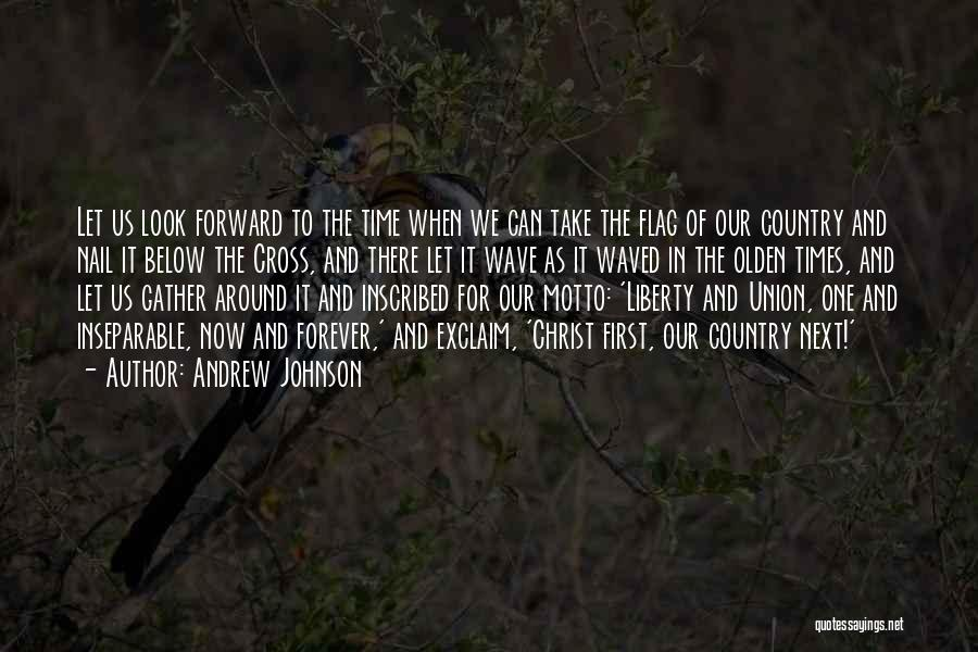 Olden Quotes By Andrew Johnson