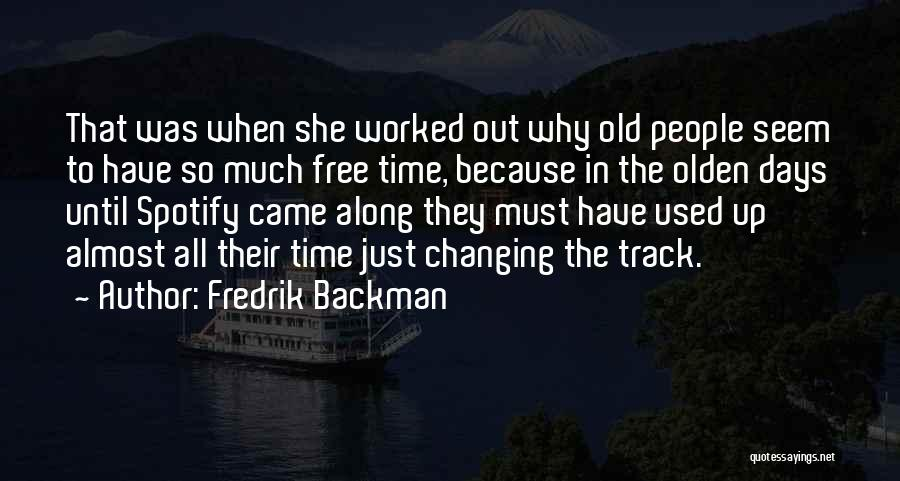 Olden Quotes By Fredrik Backman