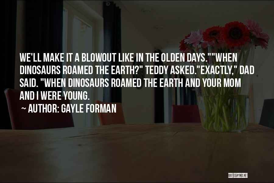 Olden Quotes By Gayle Forman