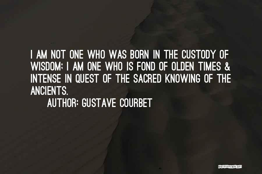 Olden Quotes By Gustave Courbet