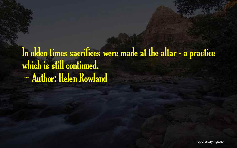 Olden Quotes By Helen Rowland