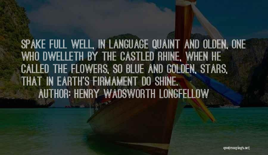 Olden Quotes By Henry Wadsworth Longfellow