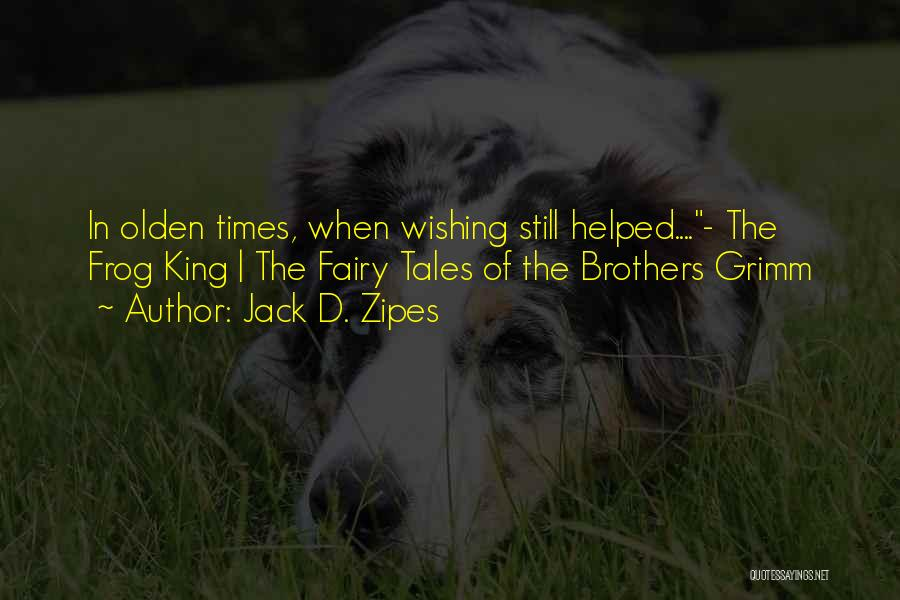 Olden Quotes By Jack D. Zipes