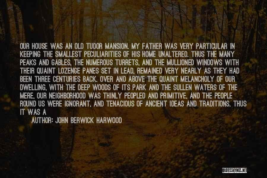 Olden Quotes By John Berwick Harwood