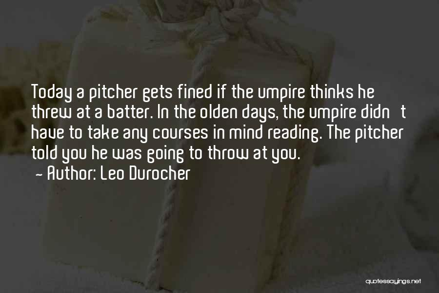 Olden Quotes By Leo Durocher