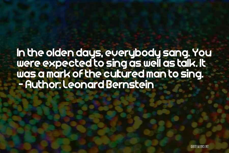 Olden Quotes By Leonard Bernstein