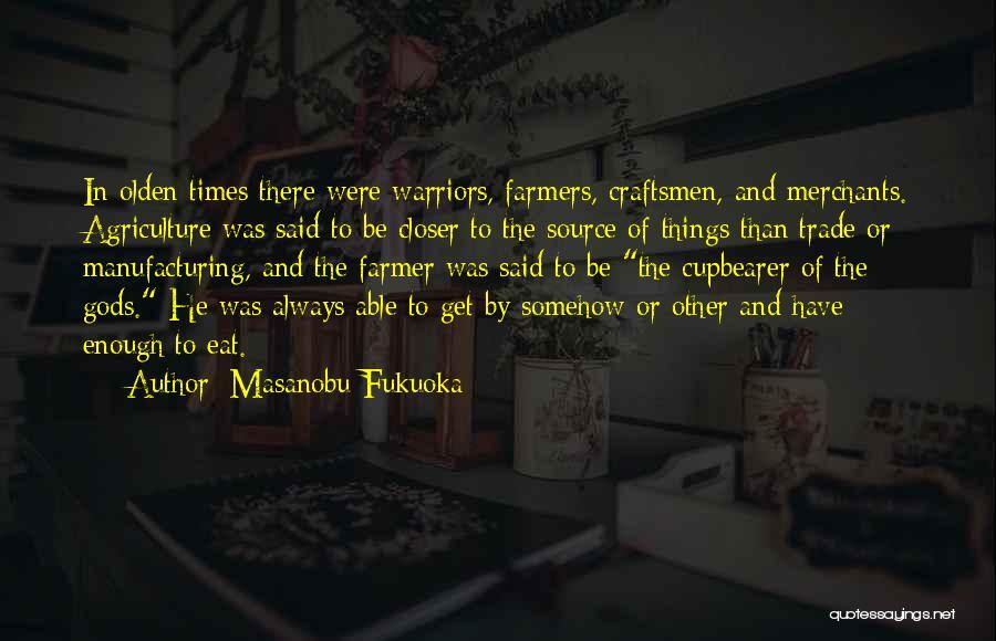 Olden Quotes By Masanobu Fukuoka