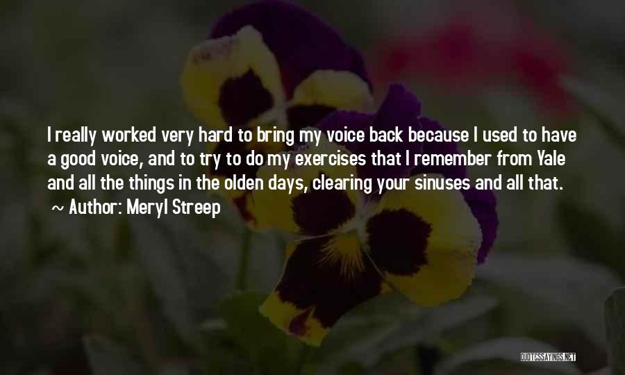 Olden Quotes By Meryl Streep