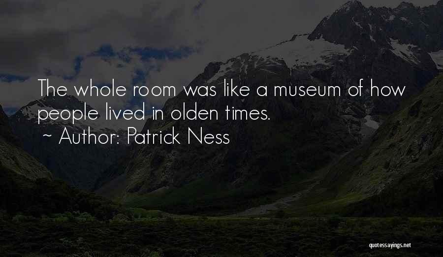 Olden Quotes By Patrick Ness