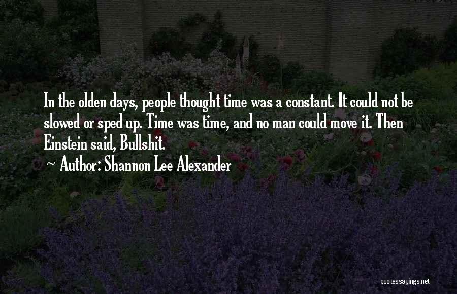 Olden Quotes By Shannon Lee Alexander