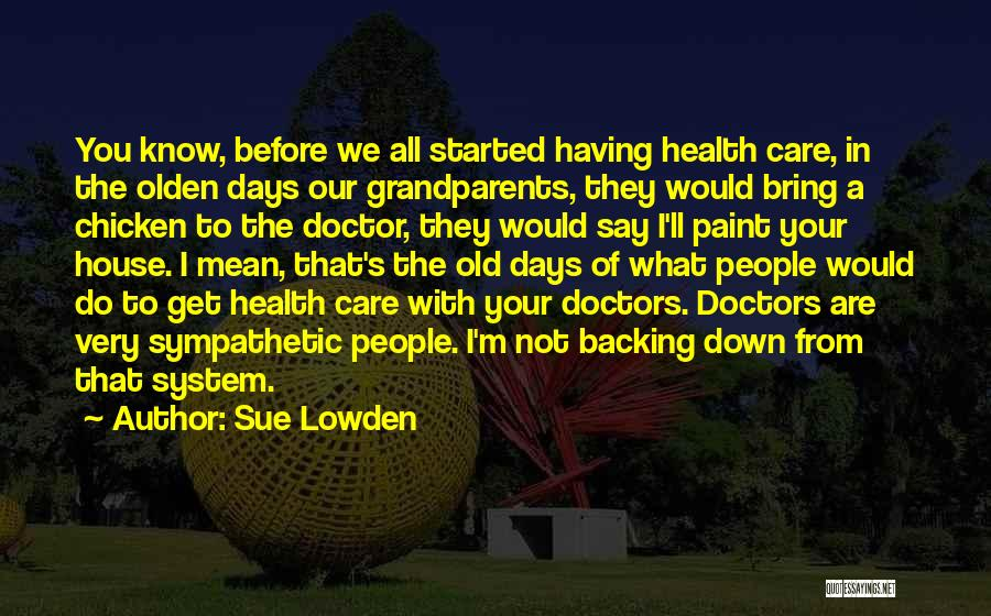 Olden Quotes By Sue Lowden