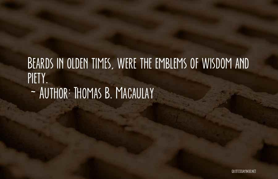 Olden Quotes By Thomas B. Macaulay