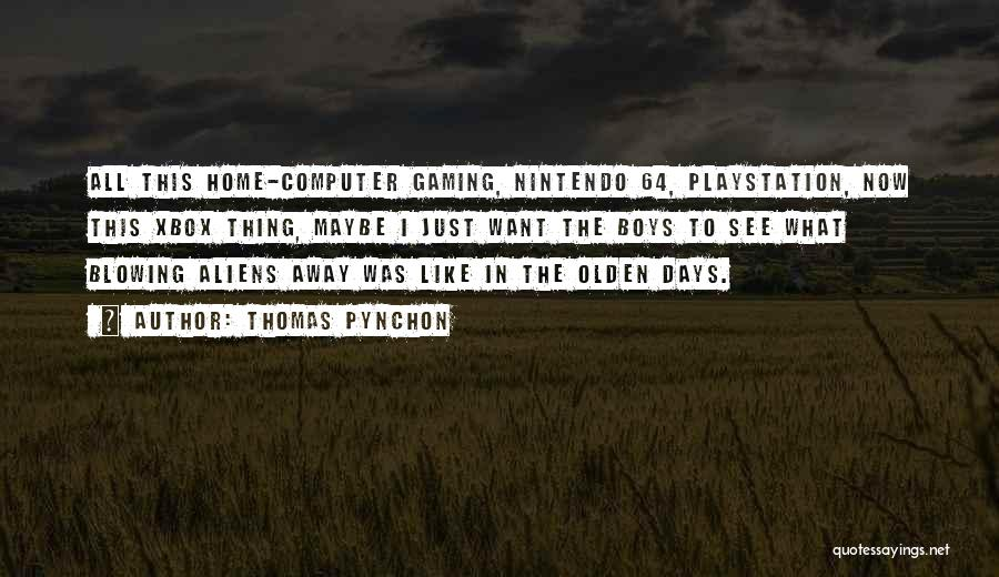 Olden Quotes By Thomas Pynchon