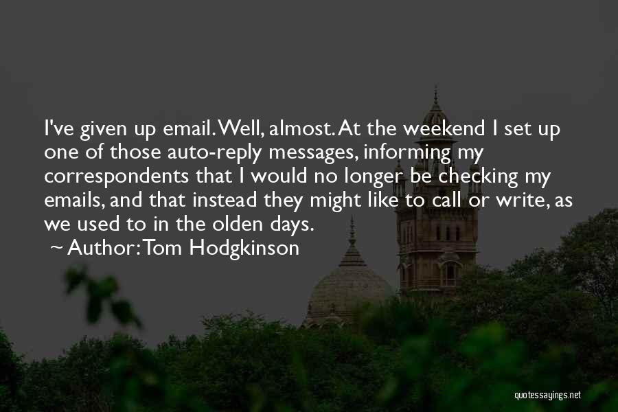 Olden Quotes By Tom Hodgkinson