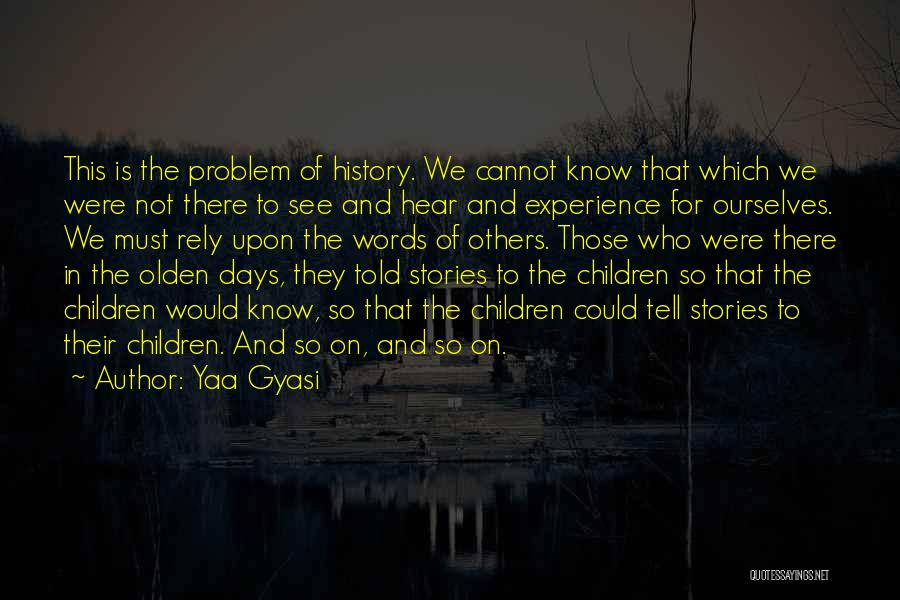 Olden Quotes By Yaa Gyasi