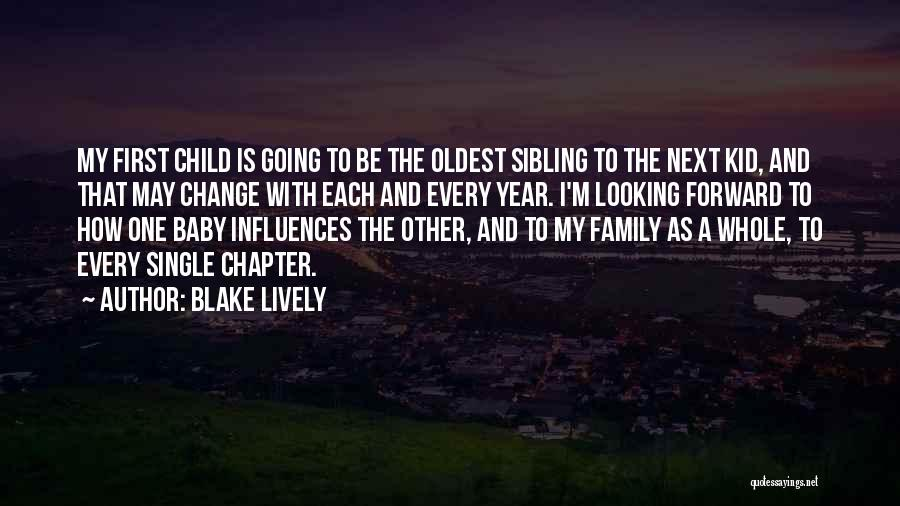 Oldest Sibling Quotes By Blake Lively