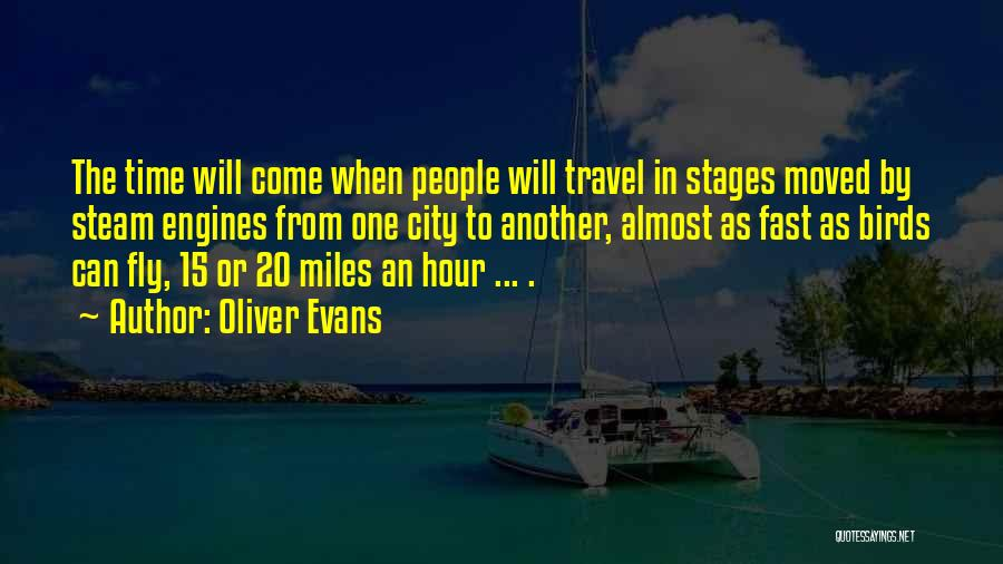 Oliver Evans Quotes 1044806