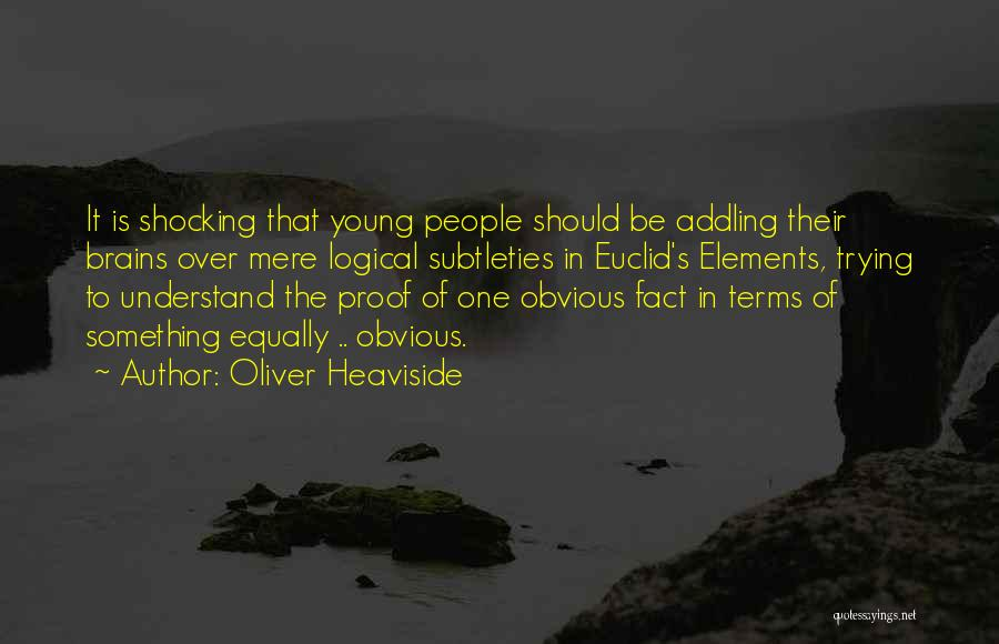 Oliver Heaviside Quotes 1124649