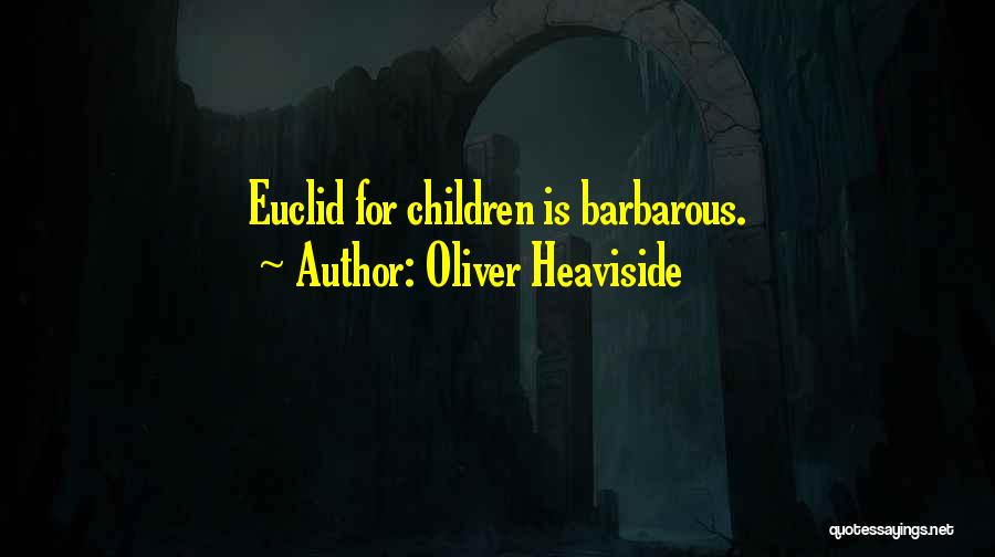 Oliver Heaviside Quotes 2252879