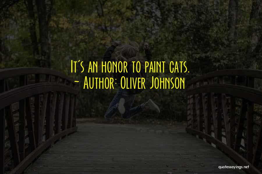 Oliver Johnson Quotes 1743698