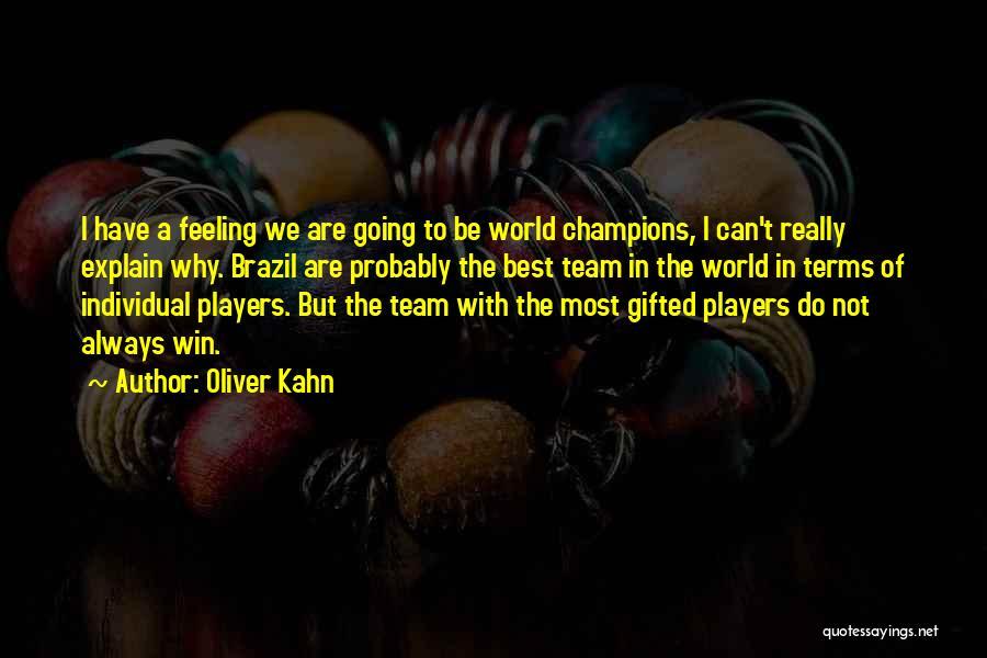Oliver Kahn Quotes 1840302