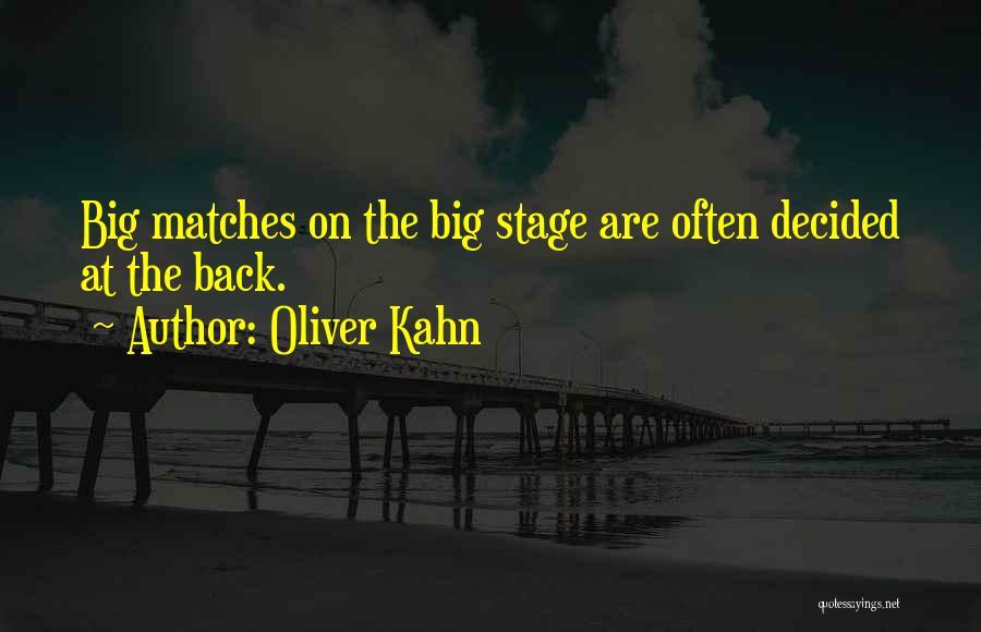 Oliver Kahn Quotes 482276