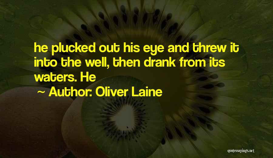 Oliver Laine Quotes 123950