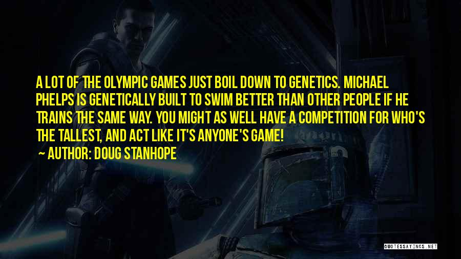 Olympic Swim Quotes By Doug Stanhope