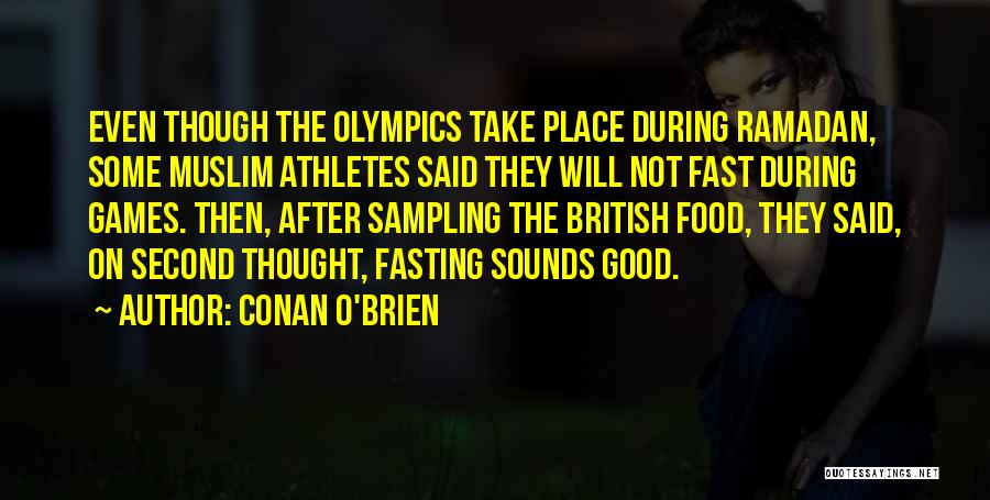 Olympics Games Quotes By Conan O'Brien