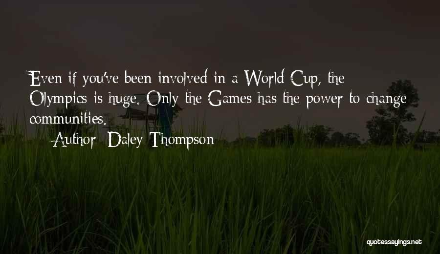 Olympics Games Quotes By Daley Thompson