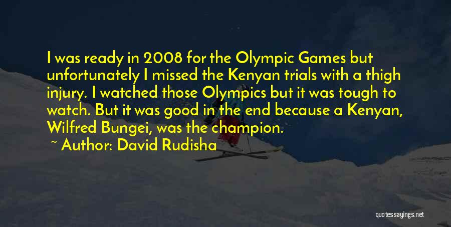 Olympics Games Quotes By David Rudisha