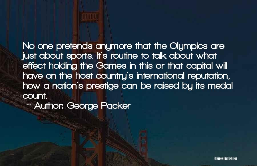 Olympics Games Quotes By George Packer
