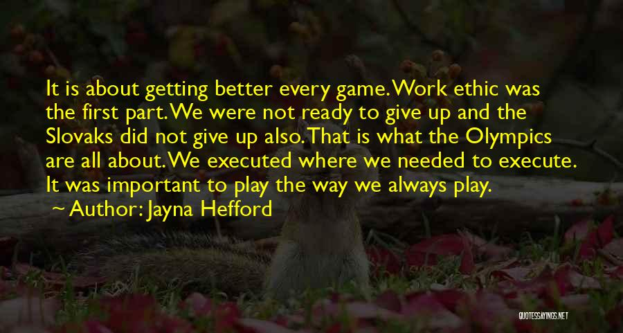 Olympics Games Quotes By Jayna Hefford
