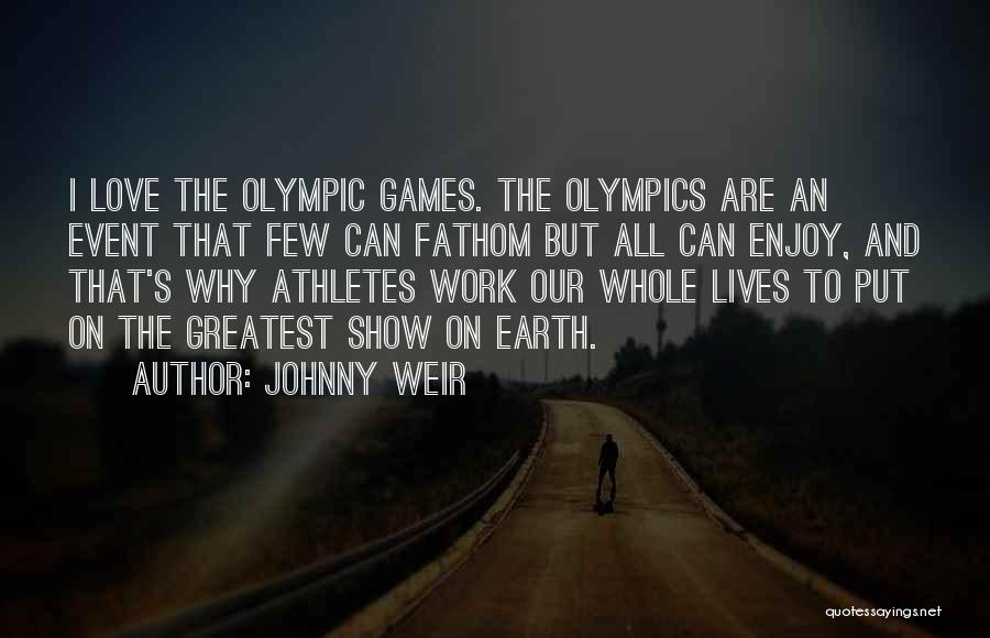 Olympics Games Quotes By Johnny Weir