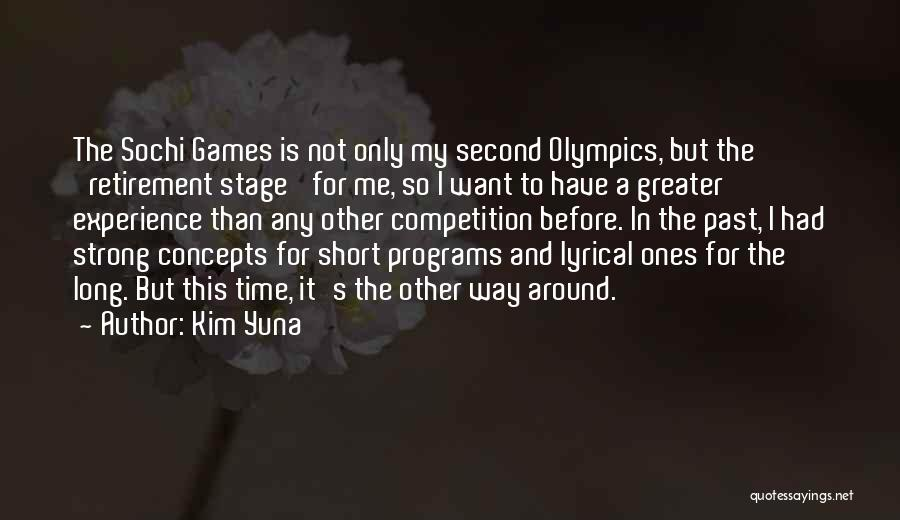 Olympics Games Quotes By Kim Yuna