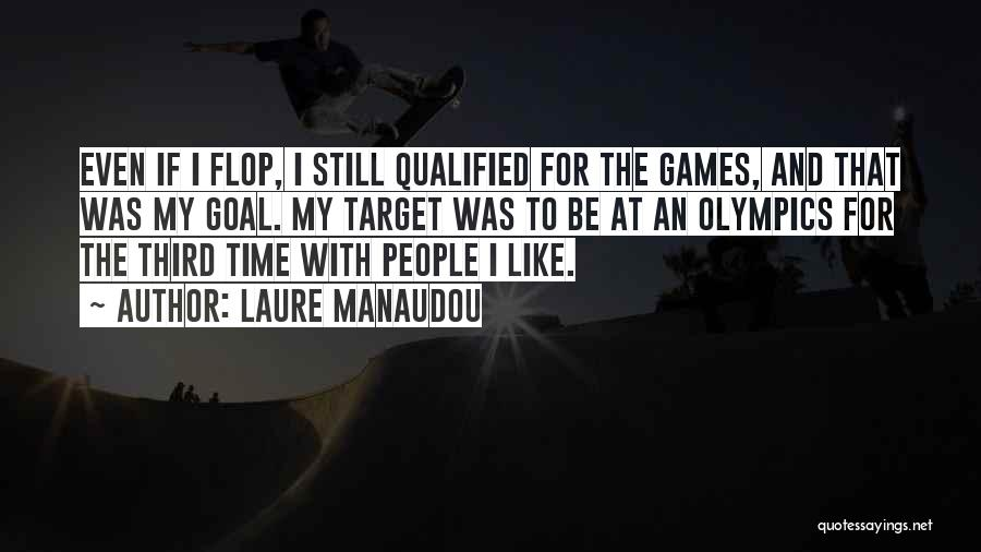 Olympics Games Quotes By Laure Manaudou