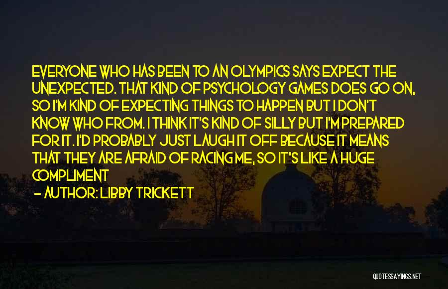 Olympics Games Quotes By Libby Trickett