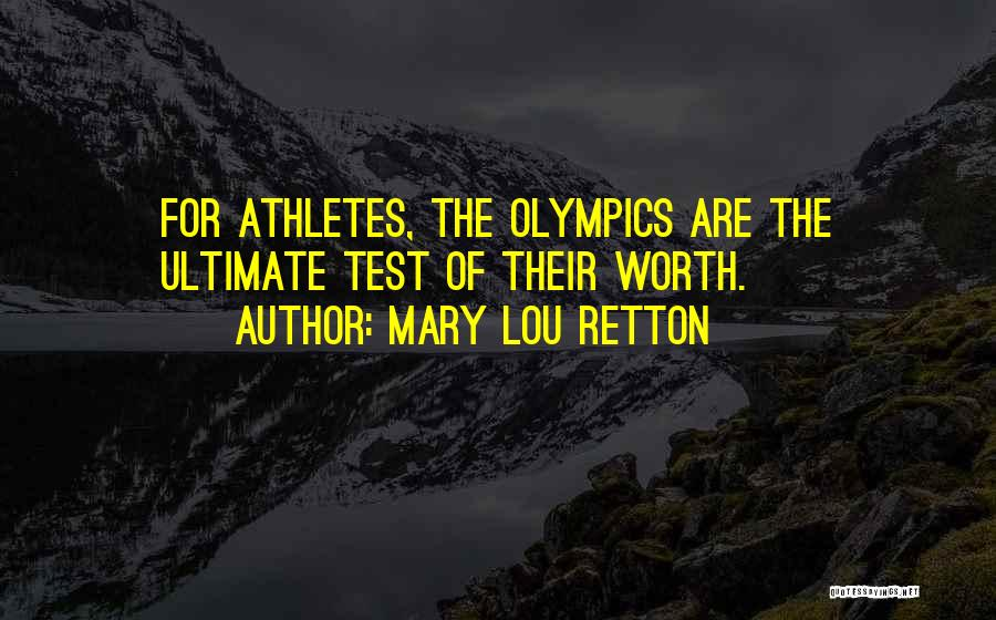 Olympics Games Quotes By Mary Lou Retton