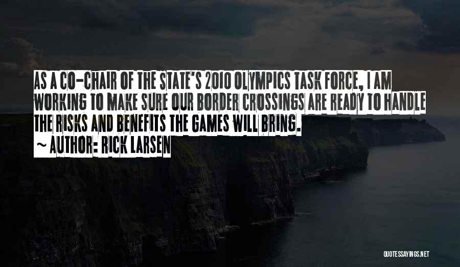 Olympics Games Quotes By Rick Larsen