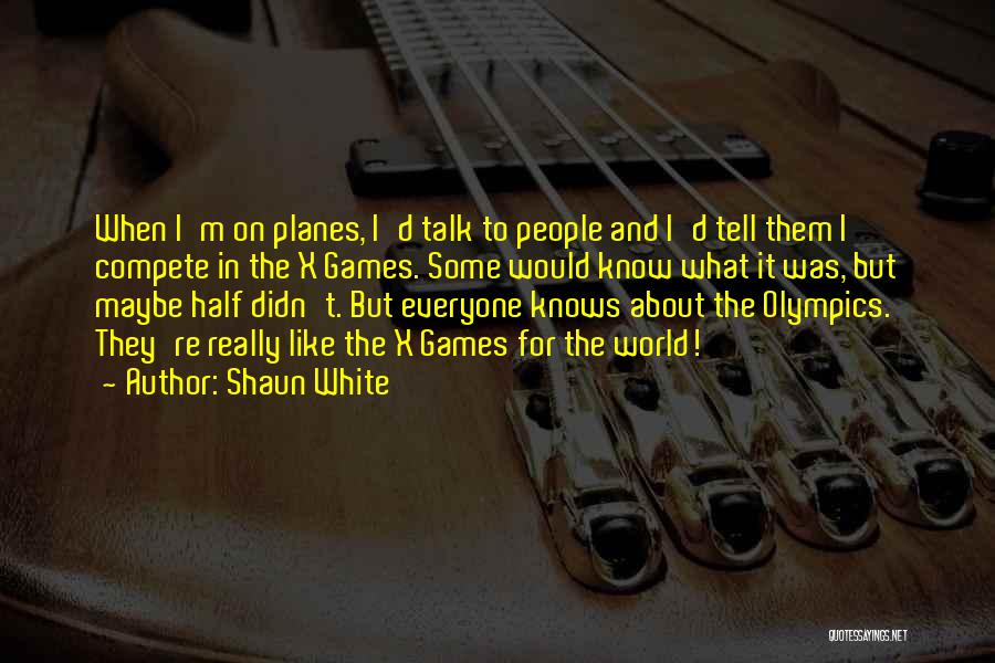 Olympics Games Quotes By Shaun White