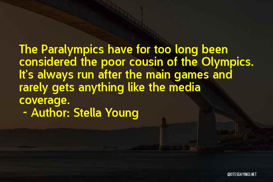 Olympics Games Quotes By Stella Young