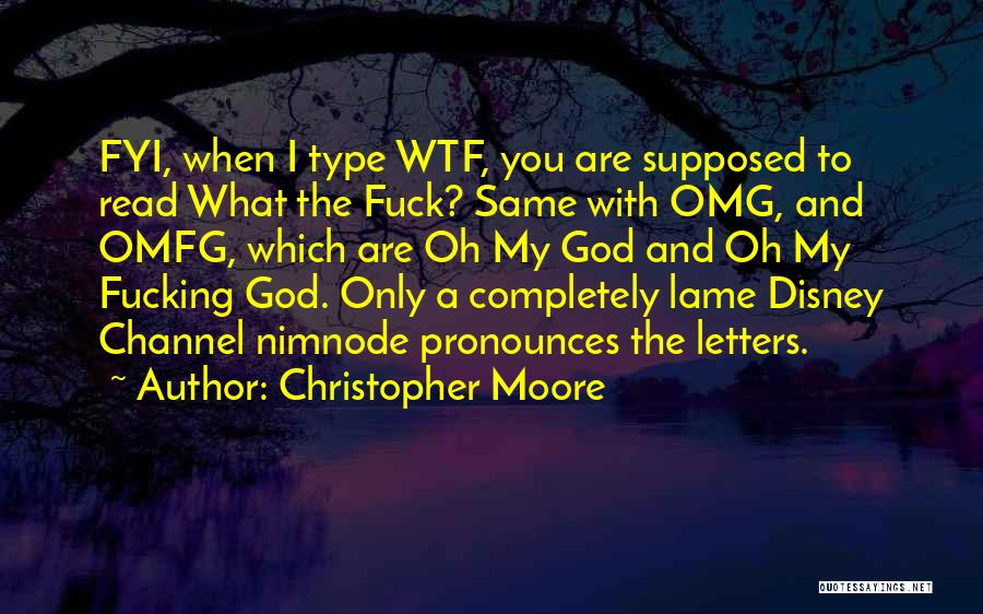 Omg Oh My God Quotes By Christopher Moore